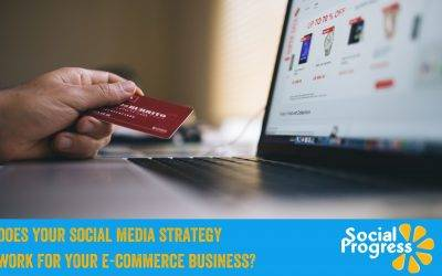 Does your social media strategy work for your e-commerce business?