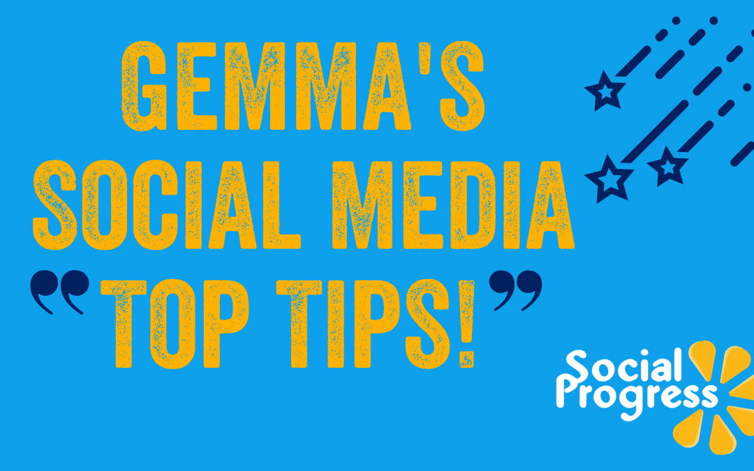 Gemma's Social Media Top Tips!