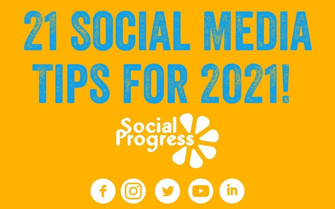 21 Social Media Tips for 2021!