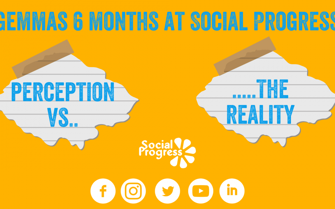 My Six Months at Social Progress – The Perception Vs Reality!