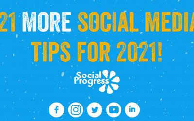 21 More Social Media Top Tips for 2021!